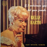 Belle-Barth-If-I-Embarrass-You-Tell-Your-Friends-Front